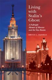 Living With Stalin's Ghost by Bruce C. Daniels