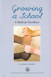 A Battle for Excellence by Margot Kohorn, Research Affiliate Child Study Center, Yale University